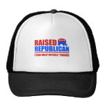 Raised Republican. I can help myself.