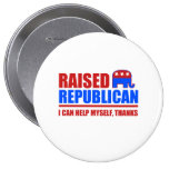 Raised Republican. I can help myself. Badges