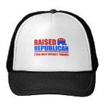Raised Republican. I can help myself. Cap