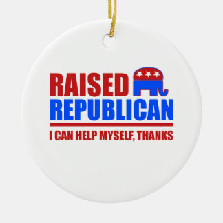 Raised Republican. I can help myself. Christmas Ornament