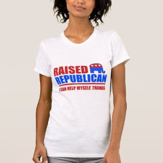 Raised Republican. I can help myself. T-Shirt