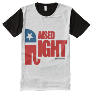 RAISED RIGHT - Politiclothes Humor -.png All-Over Print T-Shirt