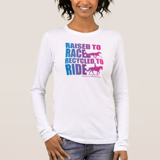 Raised to Race Recyceld to Ride Long Sleeve T-Shirt