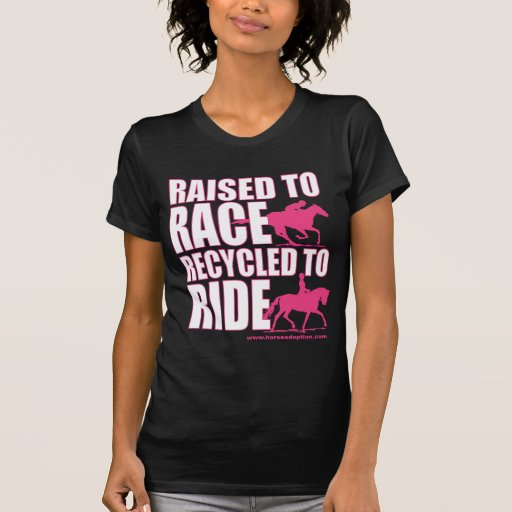 Raised To Race Recycled To Ride Tshirts