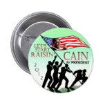 Raisin' Cain 2012 6 Cm Round Badge