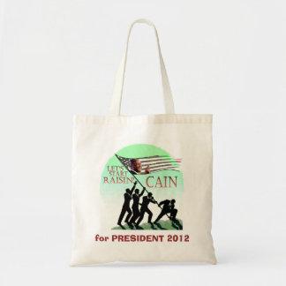 Raisin' Cain for President