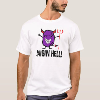 Raisin Hell T-Shirt