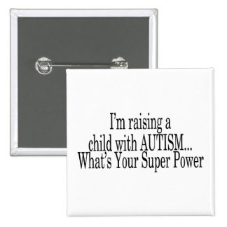 Raising A Child With Autism Whats Your Super Power Pin