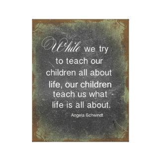 Raising Children Quote Canvas Print