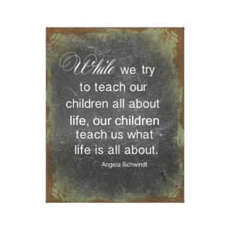 Raising Children Quote Stretched Canvas Print