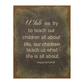 Raising Children Quote Wood Canvas