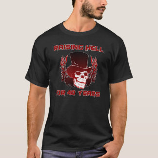 Raising Hell For 40 Years T-Shirt