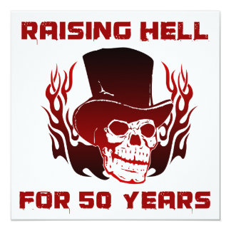 Raising Hell For 50 Years 13 Cm X 13 Cm Square Invitation Card