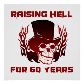 Raising Hell For 60 Years Poster
