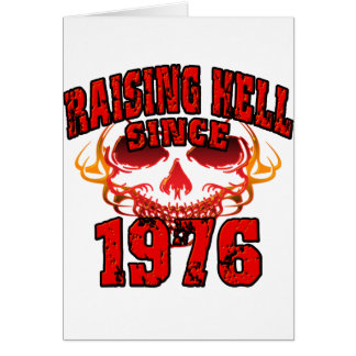 Raising Hell since 1976.png Greeting Card
