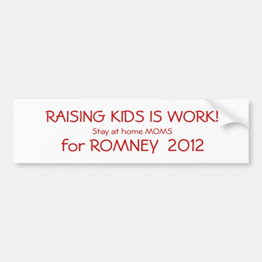 RAISING KIDS IS WORK! BUMPER STICKER