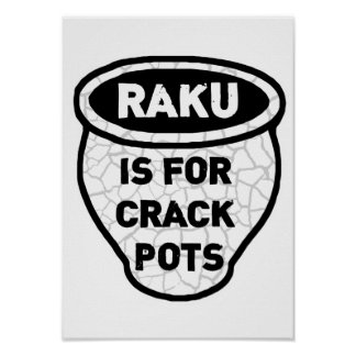 Raku is for Crack Pots Potters Posters