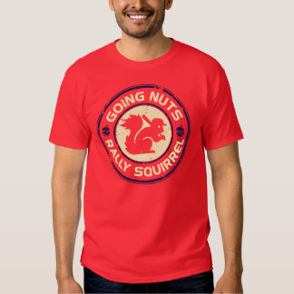 Rally Squirrel Going Nuts T-shirt