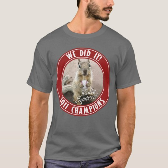 Rally Squirrel - We did it! T-Shirt