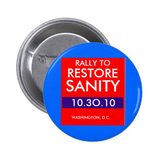 RALLY TO RESTORE SANITY 6 CM ROUND BADGE