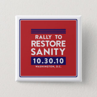 Rally to Restore Sanity Button! 15 Cm Square Badge