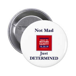 Rally to Restore Sanity-- Not Mad, Just DETERMINED 6 Cm Round Badge