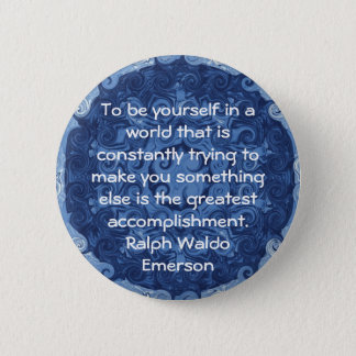 Ralph Waldo Emerson QUOTATION  inspirational 6 Cm Round Badge