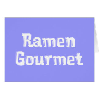 Ramen Gourmet Gifts Greeting Card