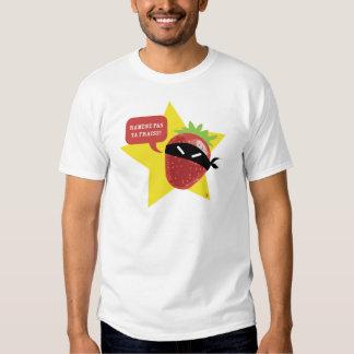 Ramène pas ta fraise !! © Les Hameçons Cibles T Shirts