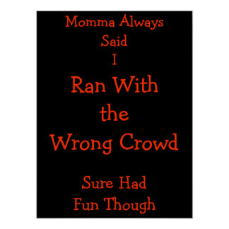 Ran With Wrong Crowd Poster