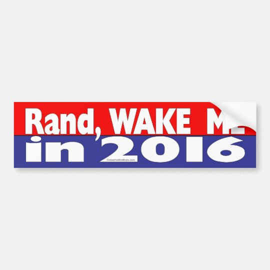 Rand, Wake Me in 2016 Bumper Sticker