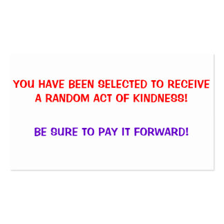 Random Act of Kindness, Pay it forward Cards Business Card Template