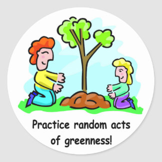 Random Acts of Greenness Classic Round Sticker