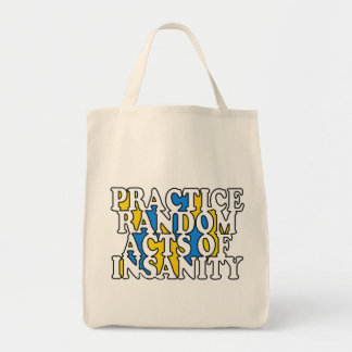 Random Acts of Insanity bags