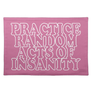 Random Acts of Insanity custom placemats