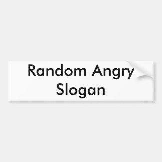 Random Angry Slogan Bumper Sticker