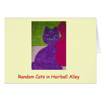 RANDOM CATS IN HAIRBALL ALLEY GREETING CARD