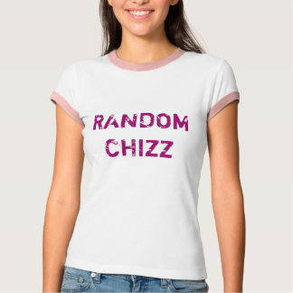 RANDOMCHIZZ T-Shirt