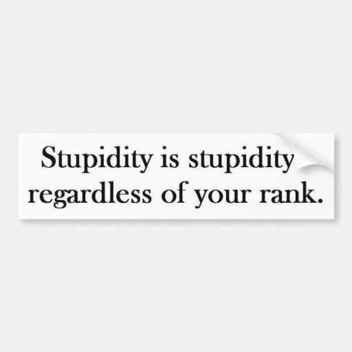 Rank Stupidity Bumper Sticker