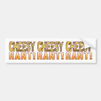 Rant Blue Cheesy Bumper Sticker
