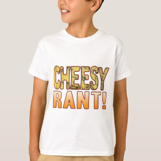 Rant Blue Cheesy T-Shirt