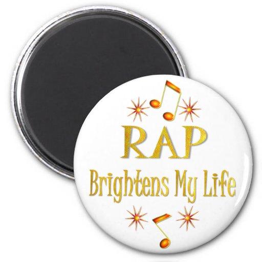 RAP Brightens My Life Refrigerator Magnet