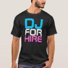 Rap Couture- DJ FOR HIRE T-shirt