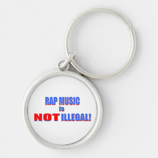 Rap Music is Not Illegal Key Chains