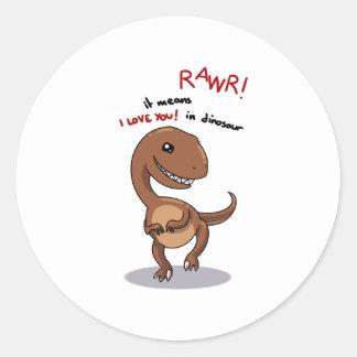 Raptor's need love too rawr Rawr, RAWR Round Sticker