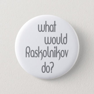 Raskolnikov 6 Cm Round Badge