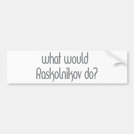 Raskolnikov Bumper Sticker