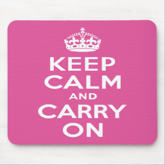 Raspberry Pink Keep Calm and Carry On Mouse Pads