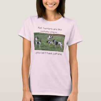 Rat Terriers are like potato chips... T-Shirt