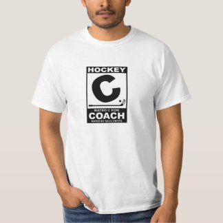 Rated C for Hockey Coach T-shirts